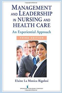 Management and Leadership in Nursing and Health Care: An Experiential Approach (Third Edition)