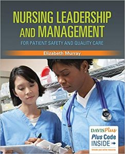 Nursing Leadership and Management for Patient Safety and Quality Care (1st Edition)