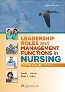 Leadership Roles and Management Functions in Nursing: Theory and Application (8th Edition)