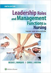 Leadership Roles and Management Functions in Nursing: The Theory and Application Ninth
