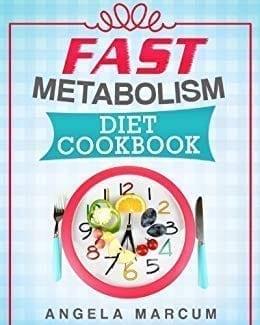 Angela Marcum - Fast Metabolism Diet Cookbook