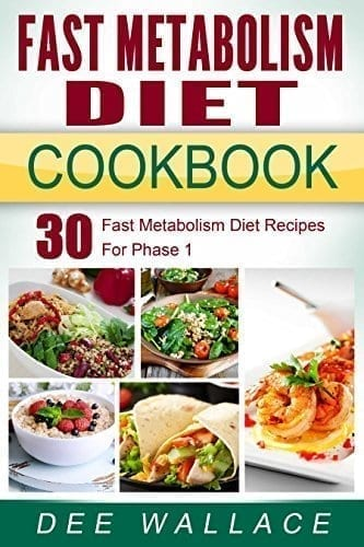Dee Wallace - Fast Metabolism Diet Cookbook: 30 Diet Recipes Phase 1